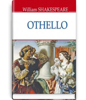 Othello, The Moor of Venice = Отелло, венеціанський мавр.    William Shakespeare